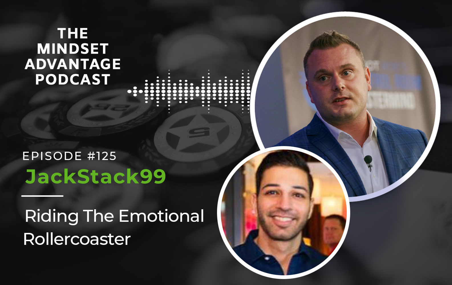 Episode 125 - JackStack99 - Riding the Emotional Rollercoaster