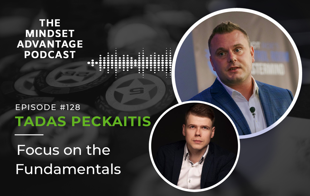 Episode 128 - Tadas Peckaitis - Focus on the Fundamentals